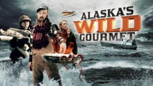 Alaska's Wild Gourmet