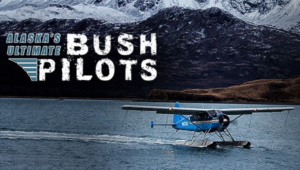 Alaska's Ultimate Bush Pilots – S. 1