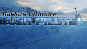Alaska's Ultimate Bush Pilots – S. 2